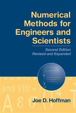 Numerical Methods for Engineers and Scientists, by Hoffman, 2nd Revised and Expanded Edition 9780824704438