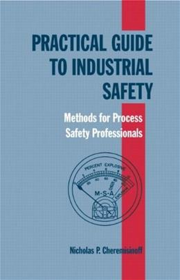 Practical Guide to Industrial Safety, by Cheremisinoff 9780824704766