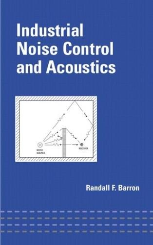 Industrial Noise Control and Acoustics, by Barron 9780824707019