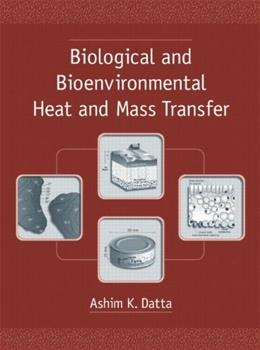 Biological and Bioenvironmental Heat and Mass Transfer, by Datta 9780824707750