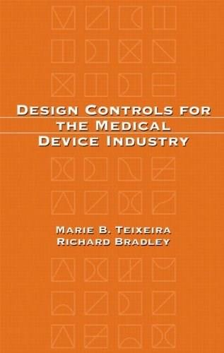 Design Controls for the Medical Device Industry, by Teixeira 9780824708306