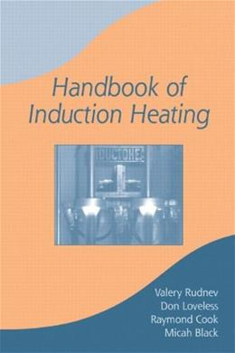 Handbook of Induction Heating, by Rudnev 9780824708481