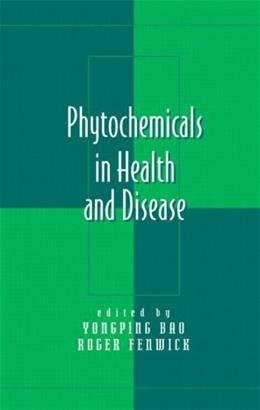 Phytochemicals in Health and Disease, by Bao 9780824740238