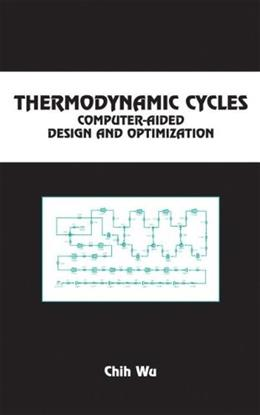 Thermodynamic Cycles: Computer-Aided Design and Optimization, by Wu 9780824742980