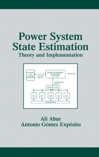 Power System State Estimation: Theory and Implementation, by Abur 9780824755706