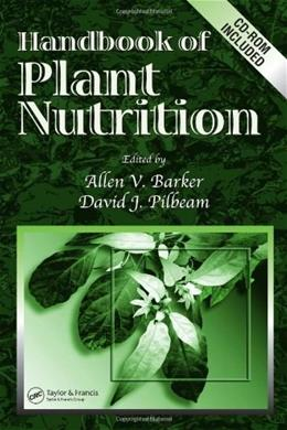 Handbook of Plant Nutrition, by Barker BK w/CD 9780824759049