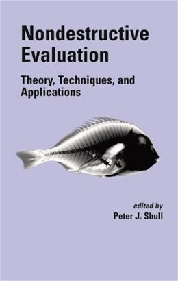 Nondestructive Evaluation: Theory, Techniques, and Applications, by Shull 9780824788728