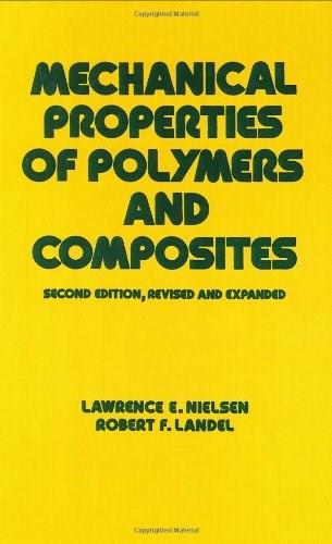 Mechanical Properties of Polymers and Composites, by Nielsen, 2nd Edition 9780824789640