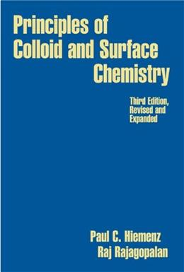 Principles of Colloid and Surface Chemistry, by Hiemenz, 3rd Edition 9780824793975