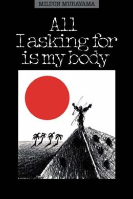 All I Asking for Is My Body, by Murayama 9780824811723