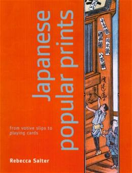 Japanese Popular Prints: From Votive Slips to Playing Cards, by Salter 9780824830830