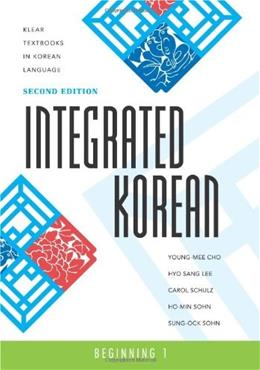 Integrated Korean: Beginning 1, by Cho, 2nd Edition 9780824834401