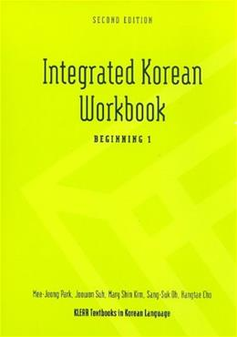 Integrated Korean, by Cho, 2nd Edition, Beginning 1, Workbook 9780824834500