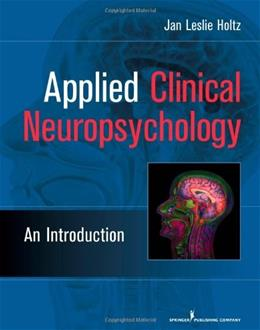 Applied Clinical Neuropsychology: An Introduction, by Holtz 9780826104748