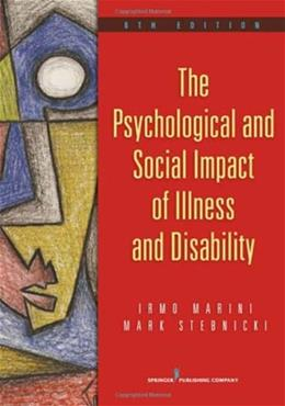 Psychological and Social Impact of Illness and Disability, by Marini, 6th Edition 9780826106551