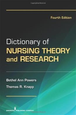 Dictionary of Nursing Theory and Research, by Powers, 4th Edition 9780826106650