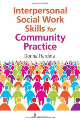 Interpersonal Social Work Skills for Community Practice, by Hardina 9780826108111
