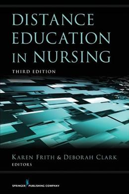 Distance Education in Nursing, by Frith, 3rd Edition 9780826109453