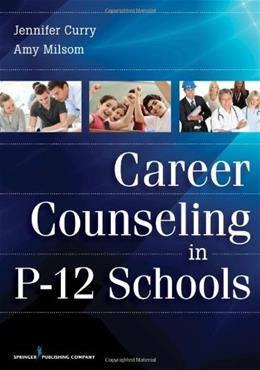 Career Counseling in P-12 Schools, by Curry 9780826110237