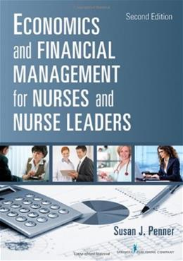 Economics and Financial Management for Nurses and Nurse Leaders: Second Edition 2 9780826110497