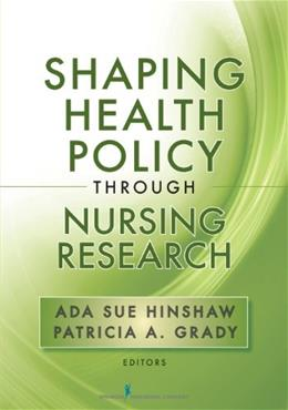 Shaping Health Policy Through Nursing Research, by Hinshaw 9780826110695