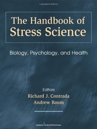 Handbook of Stress Science: Biology, Psychology, and Health, by Contrada 9780826114716