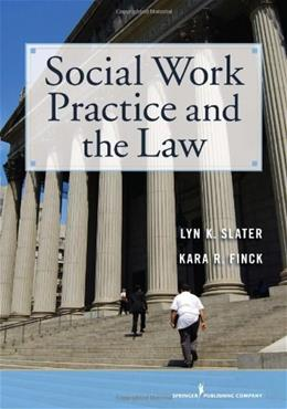 Social Work Practice and the Law, by Slater 9780826117663