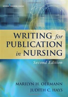 Writing for Publication in Nursing, by Oermann, 2nd Edition 9780826118028