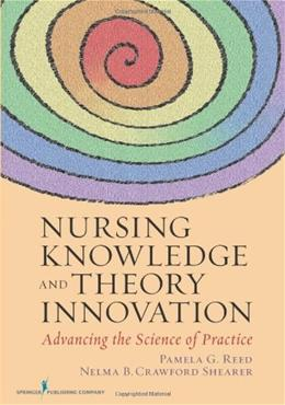 Nursing Knowledge and Theory Innovation, by Reed 9780826118929