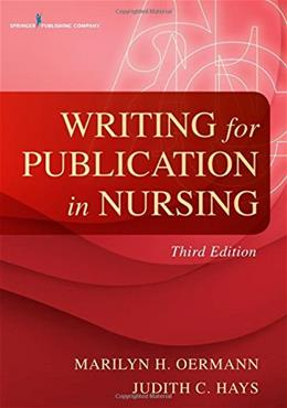 Writing for Publication in Nursing, by Oermann, 3rd Edition 9780826119919