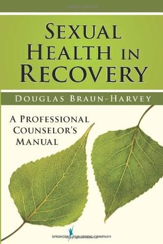 Sexual Health in Drug and Alcohol Treatment, by Braun-Harvey 9780826120175