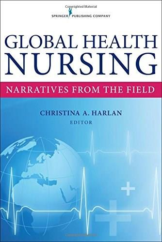Global Health Nursing: Narratives From the Field, by Harlan 9780826121172