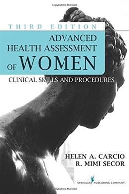Advanced Health Assessment of Women: Clinical Skills and Procedures, by Carcio, 3rd Edition 9780826123084