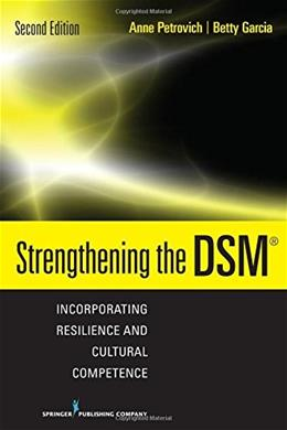 Strengthening the DSM: Incorporating Resilience and Cultural Competence, by Petrovich, 2nd Edition 9780826126627