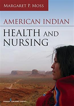 American Indian Health and Nursing, by Moss 9780826129840