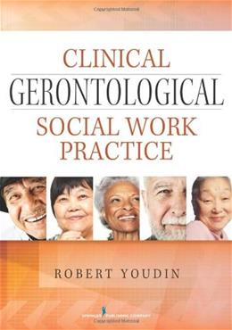 Clinical Gerontological Social Work Practice, by Youdin 9780826129895
