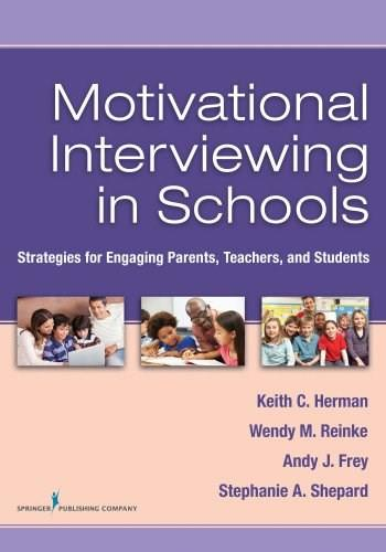 Motivational Interviewing in Schools: Strategies for Engaging Parents, Teachers, and Students, by Herman 9780826130723
