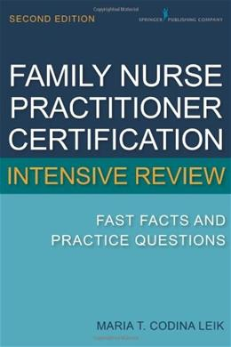 Family Nurse Practitioner Certification Intensive Review: Fast Facts and Practice Questions, Second Edition 2 9780826134240
