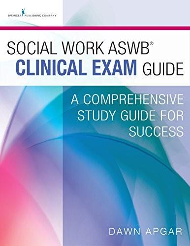 Social Work ASWB Clinical Exam Guide: A Comprehensive Study Guide for Success, by Apgar 9780826172013