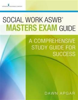 Social Work ASWB Masters Exam Guide: A Comprehensive Study Guide for Success, by Apgar 9780826172037
