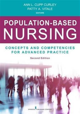Population-Based Nursing: Concepts and Competencies for Advanced Practice, by Curley, 2nd Edition 9780826196132