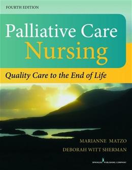 Palliative Care Nursing, Fourth Edition: Quality Care to the End of Life 4 9780826196354