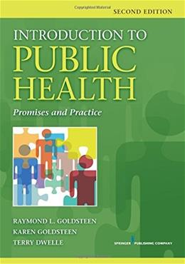 Introduction to Public Health: Promises and Practice, by Goldsteen, 2nd Edition 9780826196668