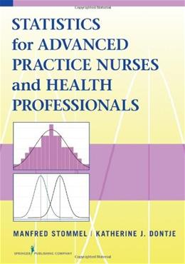 Statistics for Advanced Practice Nurses and Health Professionals, by Stommel 9780826198242