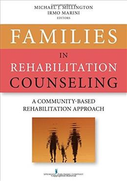 Families in Rehabilitation Counseling: A Community-Based Rehabilitation Approach 1 9780826198754