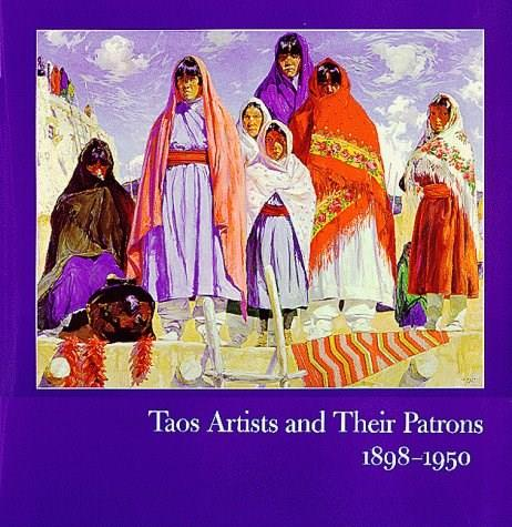 Taos Artists and Their Patrons, 1898-1950, by Porter 9780826321091