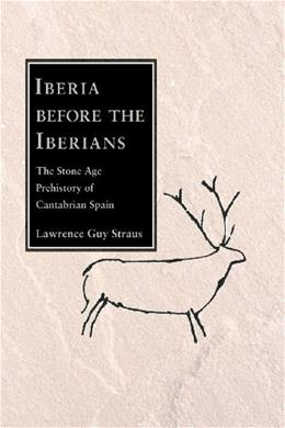 Iberia Before the Iberians, by Straus 9780826349842