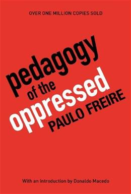 Pedagogy of the Oppressed, 30th Anniversary Edition 9780826412768