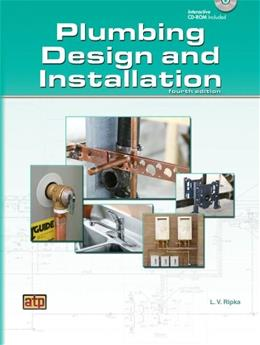 Plumbing Design and Installation, by Ripka, 4th Edition 4 w/CD 9780826906427