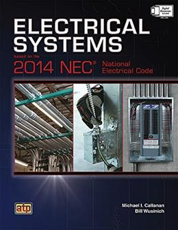 Electrical Systems Based on the 2014 NEC, by Callanan 9780826916419